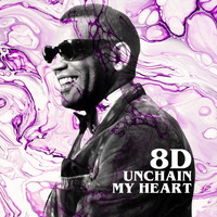 Ray Charles - Unchain My Heart (8D)