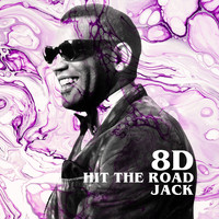 Ray Charles - Hit the Road Jack (8D)
