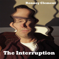 Ronney Clement - The Interruption
