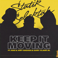 Statik Selektah - Keep It Moving (Explicit)