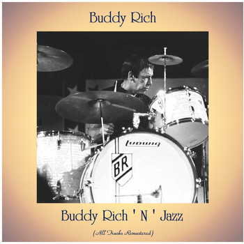 Buddy Rich - Buddy Rich ' N ' Jazz (All Tracks Remastered)