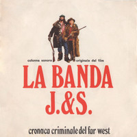 Ennio Morricone - La banda J. & S. - Cronaca criminale del Far West (Original Motion Picture Soundtrack)