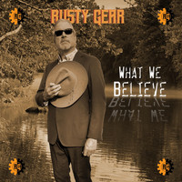 Rusty Gear - What We Believe