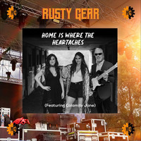 Rusty Gear - Home Is Where the Heartaches (feat. Calamity Jane)