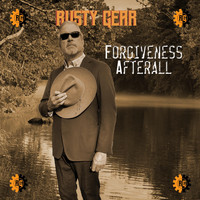 Rusty Gear - Forgiveness Afterall