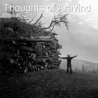 Mithlesh Kumar - Thoughts of Aravind (Explicit)