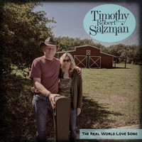 Timothy Robert Salzman - The Real World Love Song