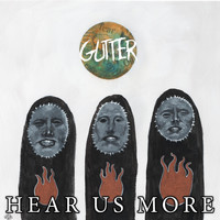Gutter - Hear Us More