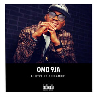 DJ Hype - Omo 9ja (feat. Feelamboy) (Explicit)