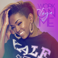 Toya - Work on Me