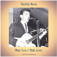 Buddy Knox - Mary Lou / Hula Love (All Tracks Remastered)