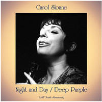 Carol Sloane - Night and Day / Deep Purple (All Tracks Remastered)