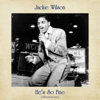 Jackie Wilson - He's So Fine (Remastered 2020)