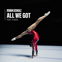 Robin Schulz - All We Got (feat. KIDDO)