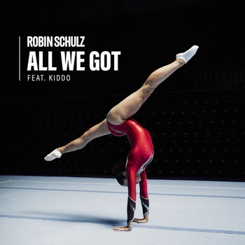Robin Schulz - All We Got (feat. KIDDO) (Explicit)