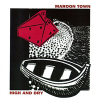 Maroon Town - High And Dry