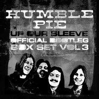Humble Pie - Up Our Sleeve: Official Bootleg Box Set, Vol. 3 (Live)