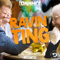 It's Danny T - Ravin' Ting (feat. Ntantu)