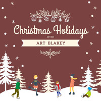 Art Blakey - Christmas Holidays with Art Blakey