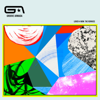 Groove Armada - Lover 4 Now: The Remixes (feat. Todd Edwards)