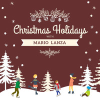 Mario Lanza - Christmas Holidays with Mario Lanza