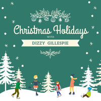Dizzy Gillespie - Christmas Holidays with Dizzy Gillespie