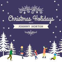 Johnny Horton - Christmas Holidays with Johnny Horton