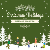 Miriam Makeba - Christmas Holidays with Miriam Makeba