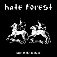 Hate Forest - Hour of the Centaur (Explicit)
