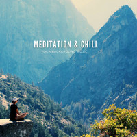 Meditation Music, Meditation and Music for Deep Relaxation Meditation - Meditation & Chill