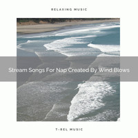 Nature Songs Nature Music - Stream Songs For Nap Created By Wind Blows