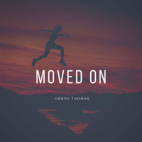 Henry Thomas - Moved On