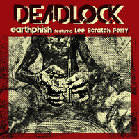 "Earthphish - Deadlock (feat. Lee ""Scratch"" Perry) (Explicit)"