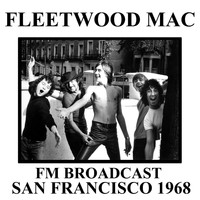 Fleetwood Mac - Fleetwood Mac FM Broadcast San Francisco 1968