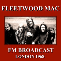 Fleetwood Mac - Fleetwood Mac FM Broadcast London 1968