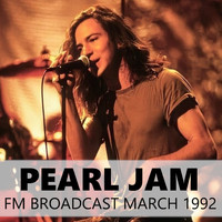 Pearl Jam - Pearl Jam FM Broadcast March 1992
