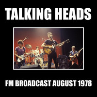 Talking Heads - Talking Heads FM Broadcast August 1978