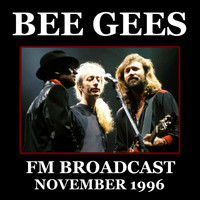 Bee Gees - Bee Gees FM Broadcast November 1996