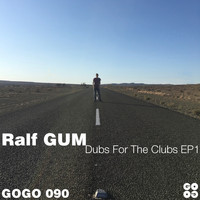 Ralf Gum - Dubs for the Clubs Ep1