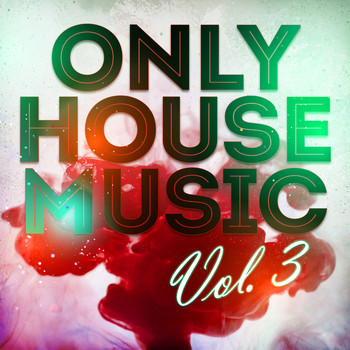 Various Artists - Only House Music, Vol. 3
