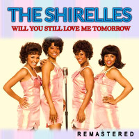 The Shirelles - Will You Still Love Me Tomorrow (Remastered)