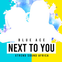 Blue Ace - Next to You