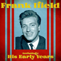 Frank Ifield - Anthology: His Early Years (Remastered)