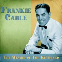 Frankie Carle - The Wizard of the Keyboard (Remastered)