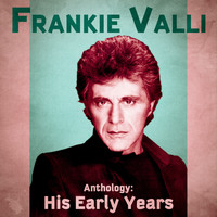 Frankie Valli - Anthology: His Early Years (Remastered)