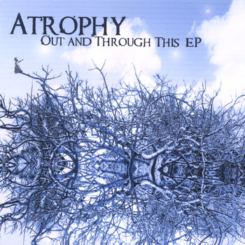 Atrophy - Out and Through This