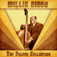 Willie Dixon - The Deluxe Collection (Remastered)