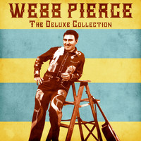 Webb Pierce - The Deluxe Collection (Remastered)
