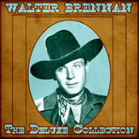 Walter Brennan - The Deluxe Collection (Remastered)
