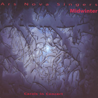 Ars Nova Singers - Midwinter: Carols in Concert